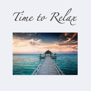 Time to Relax: Healing Music Yoga & Relaxation Meditation Music Soundscapes