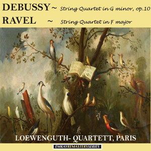 Debussy: String Quartet in G minor, Op. 10 - Ravel: String Quartet in F major (Remastered)