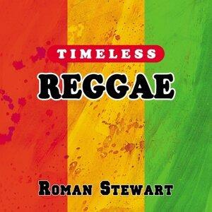 Timeless Reggae: Roman Stewart