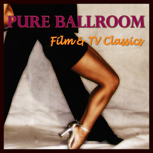 Pure Ballroom - Film & Tv Classics