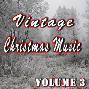 Vintage Christmas Music, Vol. 3