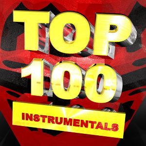 Top 100 Instrumentals (Hottest Pop Rock & Hip Hop Backing Music)
