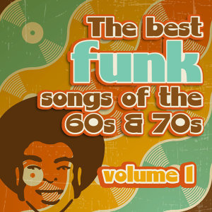 The Best Funk Songs of the 60s and 70s, Vol. 1