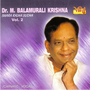 Dr. M. Balamurali Krishna - Swara Raga Sudha, Vol. 2
