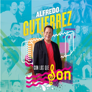 Alfredo Gutiérrez Con los Que Son