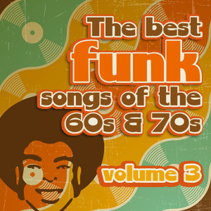 The Best Funk Songs of the 60s and 70s, Vol. 3