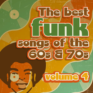 The Best Funk Songs of the 60s and 70s, Vol. 4