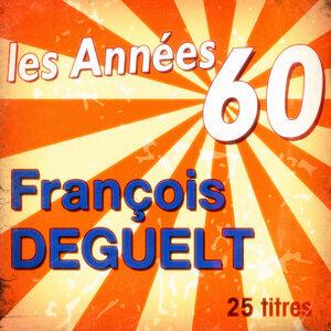 Les années 60: François Deguelt