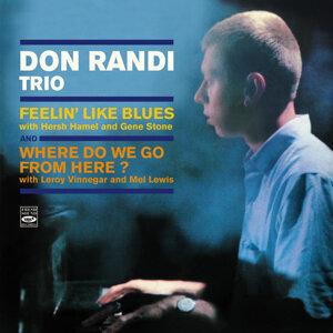 Don Randi Trio. Feelin' Like Blues / Where Do We Go from Here?
