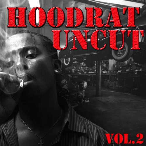 Hoodrat Uncut, Vol.2
