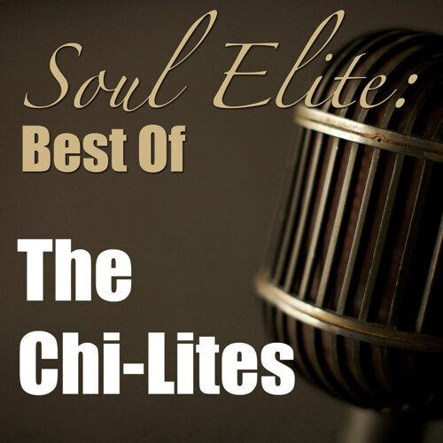 Soul Elite: Best Of The Chi-Lites