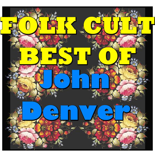 Folk Cult: Best Of John Denver - Live