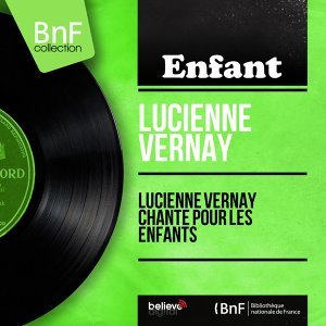 Lucienne Vernay chante pour les enfants - Mono Version