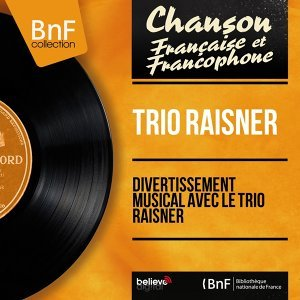 Divertissement musical avec le Trio Raisner - Mono version