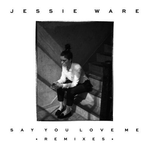 Say You Love Me - Remixes