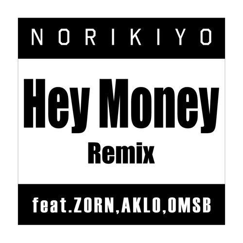 Hey Money Remix (feat. ZORN, AKLO & OMSB) (Hey Money Remix (feat. ZORN, AKLO & OMSB))