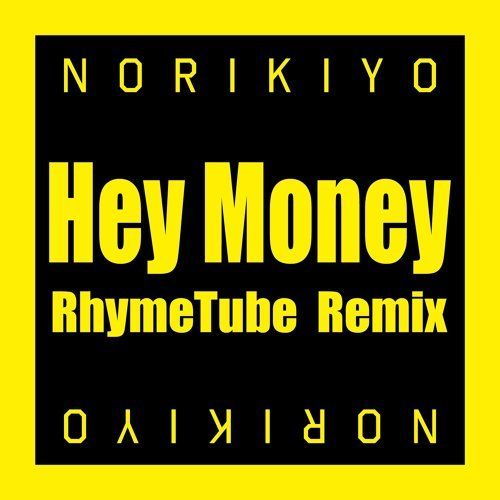 Hey Money RhymeTube Remix (Hey Money RhymeTube Remix)