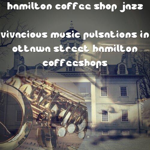 Vivacious Music Pulsations in Ottawa Street Hamilton Coffeeshops
