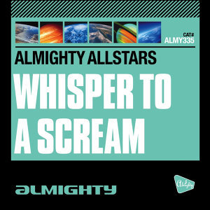 Almighty Presents: Whisper to a Scream