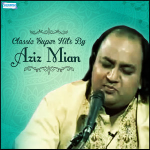 Classic Super Hits by Aziz Milan