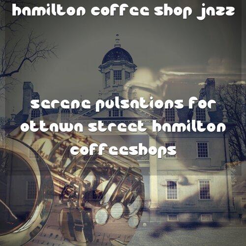 Serene Pulsations for Ottawa Street Hamilton Coffeeshops