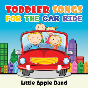 Toddler Songs - For the Car Ride