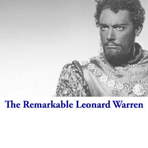 The Remarkable Leonard Warren