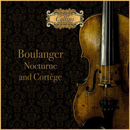 Boulanger: Nocturne and Cortège