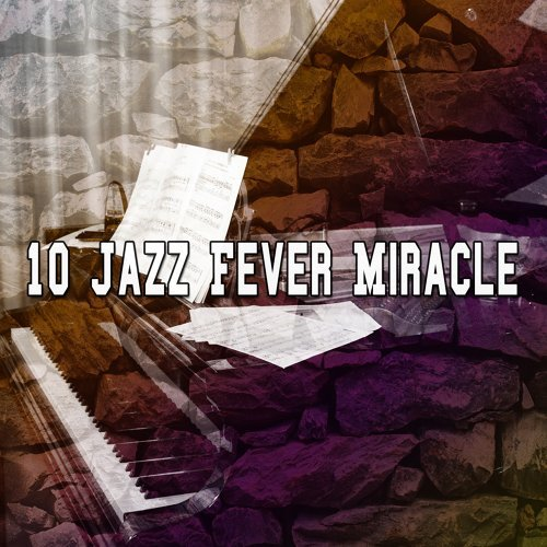 10 Jazz Fever Miracle