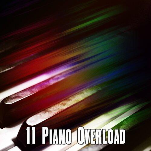 11 Piano Overload