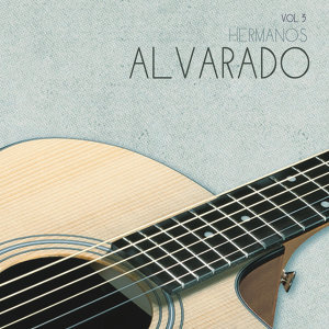 Hermanos Alvarado, Vol. 3