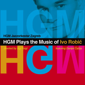 Hgm Plays the Music of Ivo Robic
