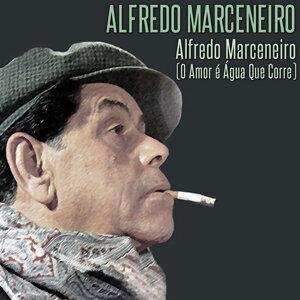 Alfredo Marceneiro (O Amor É Água Que Corre)