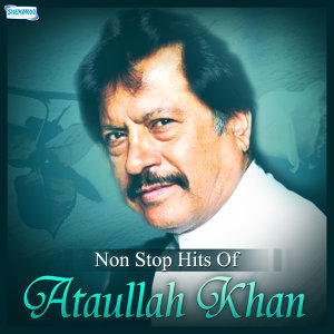 Non Stop Hits of Attaullah Khan