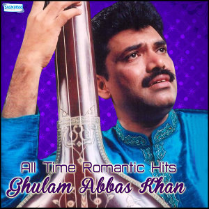 All Time Romantic Hits - Ghulam Abbas Khan