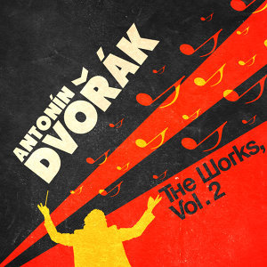 Antonin Dvorak: The Works, Vol. 2