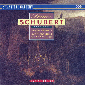 "Schubert: Symphonies No. 2 & 4 ""Tragic"""