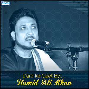 Dard Ke Geet by Hamid Ali Khan