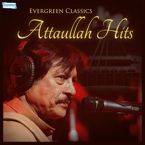 Evergreen Classics Attaullah Hits