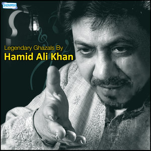 Legendary Ghazals by Hamid Ali Khan