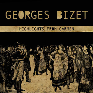Georges Bizet: Highlights from Carmen