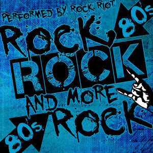 Rock, Rock and More Rock: 80's
