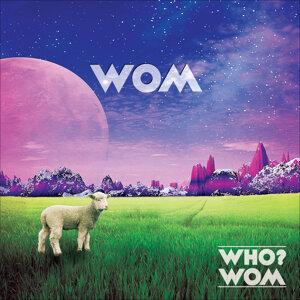 Who? Wom