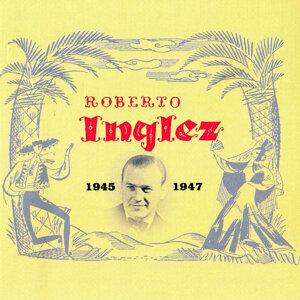 Roberto Inglez, 1945 - 1947