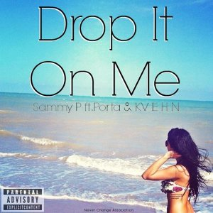 Drop It on Me (feat. Kvehn & Porta)