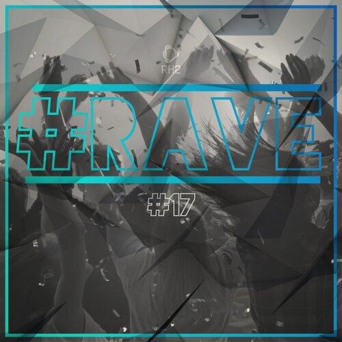 #rave #17