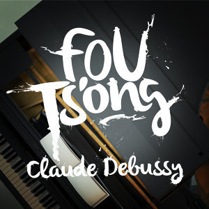 Fou Ts'ong: Claude Debussy