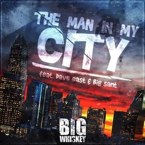 The Man in My City (feat. Dave East & Big Sant)