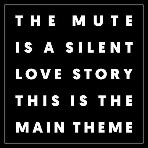 The Mute Main Theme
