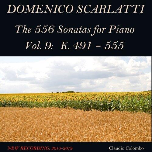 Domenico Scarlatti: The 556 Sonatas for Piano - Vol. 9: K. 491 - 555